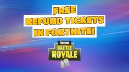 free refund tickets fortnite